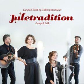Juletradition (Sange & Folk) - CD / Lunau & Sund og Svøbsk / 2016