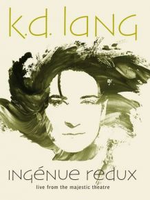 Ingenue Redux:  LIVE FROM THE MAJESTIC THEATRE - DVD / K.D. Lang / 2019