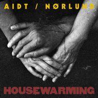 Housewarming - LP / AIDT/NØRLUND / 2019