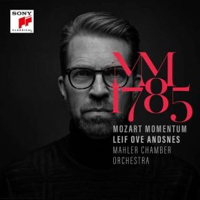 MM 1785 - 2CD / Mozart | Leif Ove Andsnes | Mahler Chamber Orchestra  / 2021