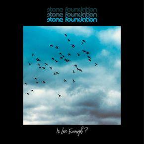 Is Love Enough - 2LP (Turkis vinyl) / Stone Foundation / 2020