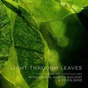 Light Through Leaves - LP / Peter Jensen, Morten Büchert & DR big band / 2021