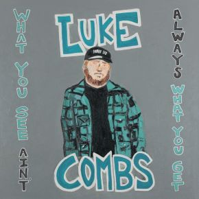 What You See Ain't Always What You Get - 2CD (Deluxe edition) / Luke Combs / 2019 / 2020