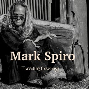 Traveling Cowboys - CD / Mark Spiro / 2021