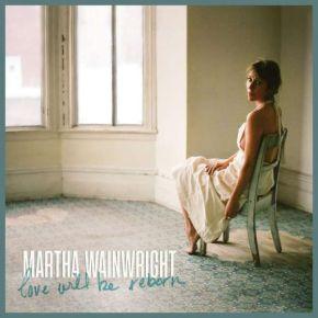 Love Will Be Reborn - CD / Martha Wainwright / 2021