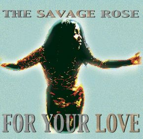 For Your Love - LP / The Savage Rose / 2001 / 2018