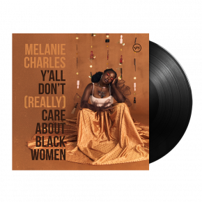 Ya'll Don't (Really) Care About Black Women - LP / Melanie Charles / 2021