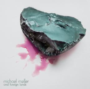 "Michael Møller And Foreign Lands - 10"" vinyl / Michael Møller And Foreign Lands / 2020 / 2021"