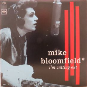 I'm Cutting Out - LP / Mike Bloomfield / 2001
