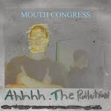 "Ahhhh. The Pollution - 7"" vinyl (RSD 2020 Farvet vinyl) / Mouth Congress / 2020"