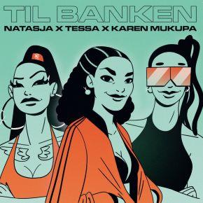 "Til Banken - 7"" Vinyl / Natasja | Tessa | Karen Mukupa / 2021"