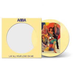 "Lay All Your Love On Me -  7"" Picture Disc / ABBA / 2020"