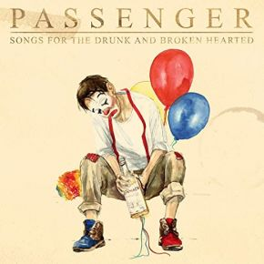 Songs For The Drunk And Broken Hearted - 2CD / Passenger / 2021