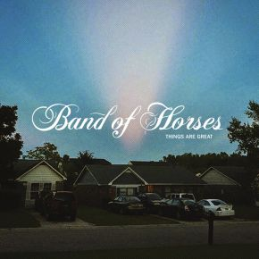 Things Are Great - LP / Band Of Horses / 2022