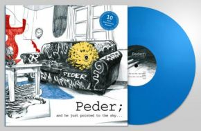 And He Just Pointed To The Sky - 2LP (Blå vinyl) / Peder / 2007 / 2017