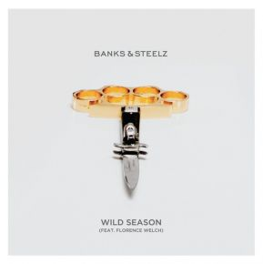 "Wild Season - 7"" (RSD 2017 Vinyl) / Banks & Steelz Feat. Florence Welch / 2017"