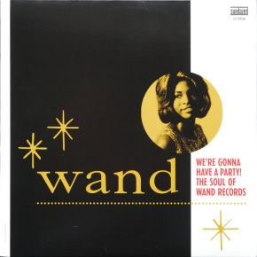 We're Gonna Have A Party! The Soul Of Wand Records - LP (RSD 2017 Guld Vinyl) / Various Artists / 2017