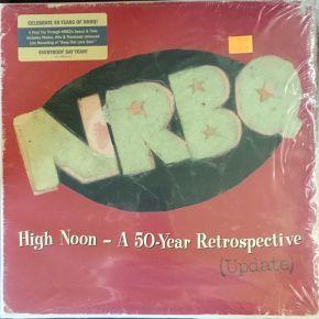 High Noon - A 50-Year Retrospective (Update) - 2LP (RSD 2017 Vinyl) / NRBQ / 2017