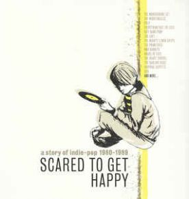 Scared To Get Happy – A Story Of Indie-Pop 1980-1989 - 2LP (RSD 2017 Vinyl) / Various Artists / 2013 / 2017