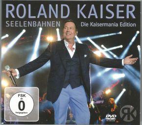 Seelenbahnen | Die Kaisermania Edition - 2CD+DVD / Roland Kaiser / 2014