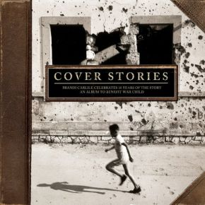 Cover Stories | Brandi Carlile Celebrates 10 Years of The Story - 2LP / Various Artists | Brandi Carlile Tribue / 2017