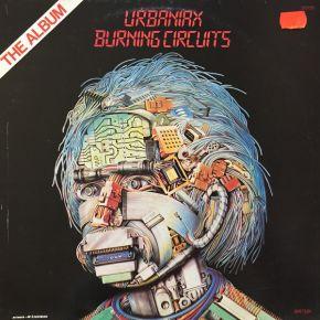Burning Circuits - LP / Urbaniax  / 1984