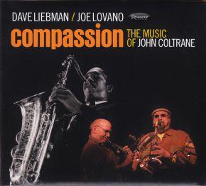 Compassion (The Music Of John Coltrane) - CD / Dave Liebman | Joe Lovano / 2017