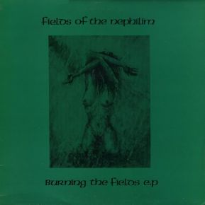 Burning The Fields EP - Vinyl / Fields Of The Nephilim ‎ / 1987