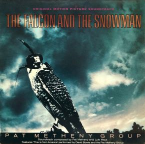 The Falcon And The Snowman (Original Motion Picture Soundtrack) / Pat Metheny Group - (David Bowie) / 1985