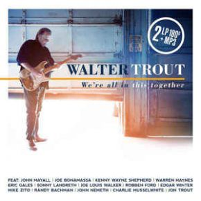 We're All In This Together - 2LP / Walter Trout / 2017