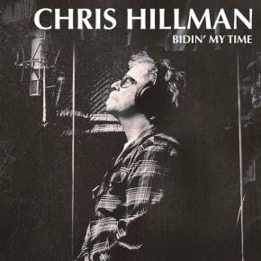 Bidin' My Time - LP / Chris Hillman / 2017