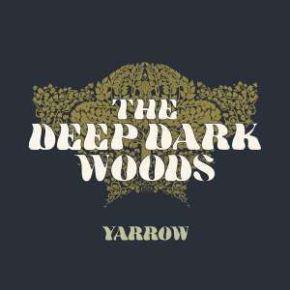 Yarrow - LP / The Deep Dark Woods / 2017