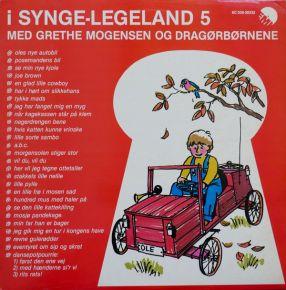 I Synge-Legeland 5 - LP / Grethe Mogensen Og Dragørbørnene / 1979