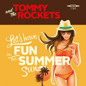 """Let's Have Fun (In The Summer Sun) - 7"""" Vinyl (Rød Vinyl) / Tommy And The Rockets / 2017"""