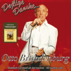 Dejlige Danske... Otto Brandenburg - 2CD / Otto Brandenburg / 2007