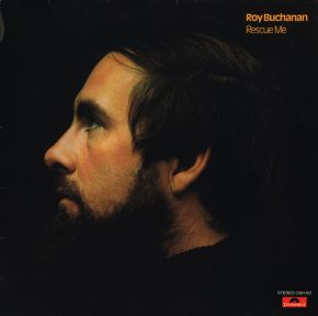 Rescue Me - LP / Roy Buchanan ‎ / 1974