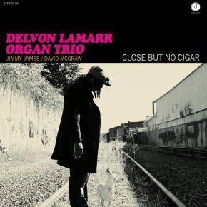 Close But No Cigar - LP / DELVON LAMARR ORGAN TRIO / 2018