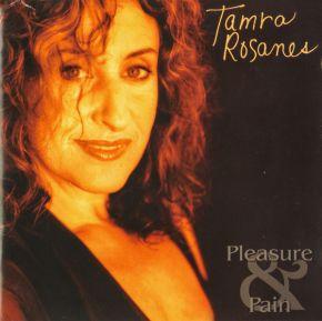 Pleasure & Pain - CD / Tamra Rosanes / 1999