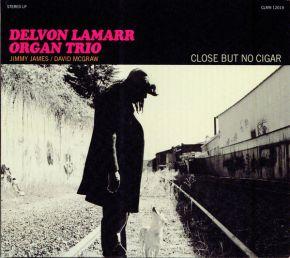 Close But No Cigar - CD / Delvon LaMarr Organ Trio / 2018