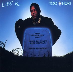 Life Is...Too $hort - LP / Too Short (Too $hort) / 1988/2021
