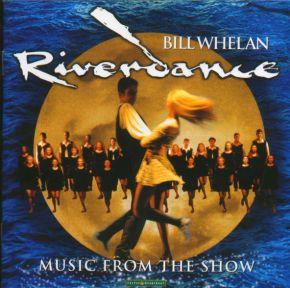 Riverdance (Music From The Show) - CD / Bill Whelan / 1995