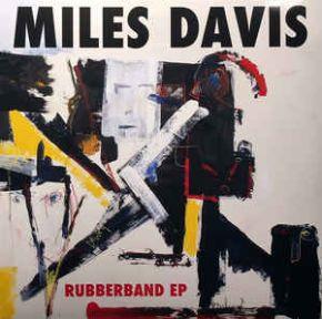 "Rubberband - 12"" Vinyl EP - (RSD 2018) / Miles Davis / 2018"