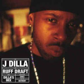 Ruff Draft: Dilla's Mix - 2LP (RSD 2018) / J Dilla / 2003 / 2018