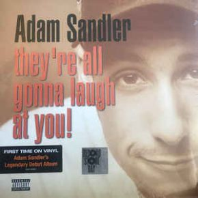 They're All Gonna Laugh At You! - 2LP (RSD 2018) / Adam Sandler / 2018