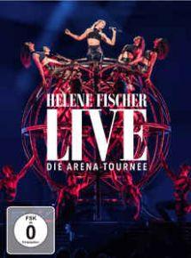 Live Die Arena-Tournee - 2CD+2DVD+Blu-Ray / Helene Fischer / 2018