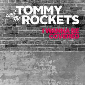 I Wanna Be Covered - LP (Lyserød Vinyl) / Tommy And The Rockets / 2018