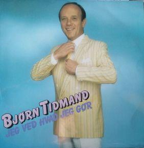 Jeg Ved Hvad Jeg Gør - LP / Bjørn Tidmand  / 1985