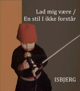 """Lad mig være / En stil I ikke forstår - 7"""" Vinyl / Isbjerg / 2018"""