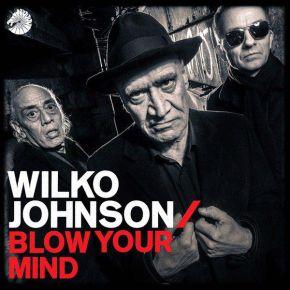 Blow Your Mind - LP / Wilko Johnson / 2018
