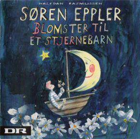 Blomster Til Et Stjernebarn - CD / Søren Eppler  / 2010